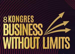 8 Kongres BUSINESS WITHOUT LIMITS w Jasionce k/ Rzeszowa.